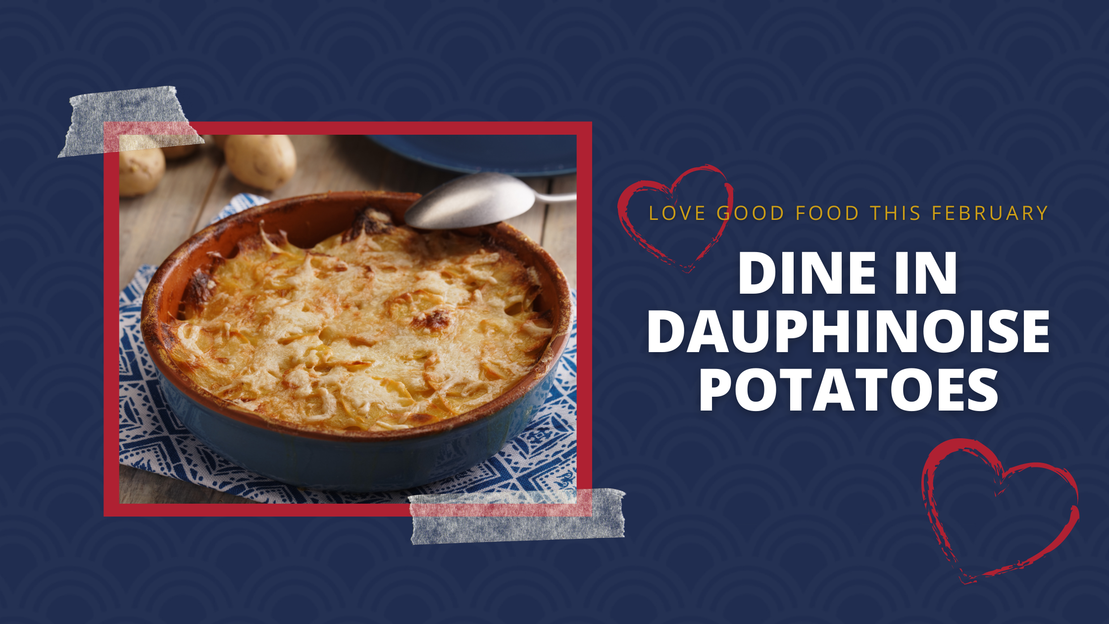 Dine in Dauphinoise Potatoes